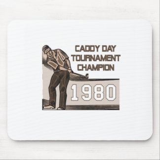 Caddy Day Tournament Champion Mouse Pad