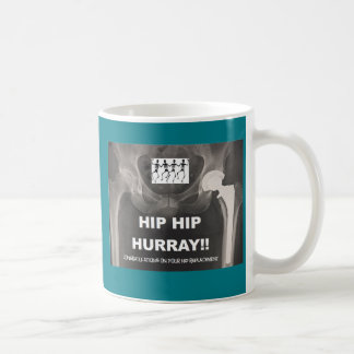 Cadera Hurray de la cadera para su reemplazo de la Taza De Café