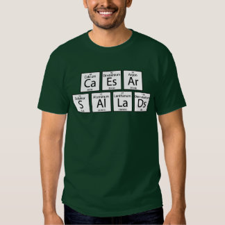 Caesar Salads Tee Shirt