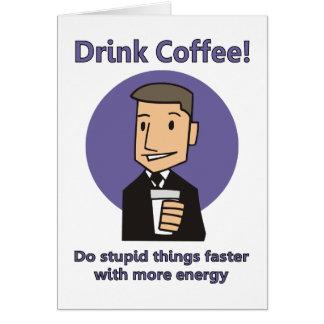 Café de la bebida - haga las cosas estúpidas más r felicitacion