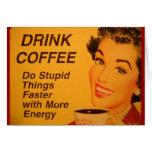 Café de la bebida:  Haga las cosas estúpidas más r Tarjetón