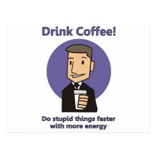 Café de la bebida - haga las cosas estúpidas más r postal
