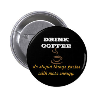 Café de la bebida pin redondo de 2 pulgadas