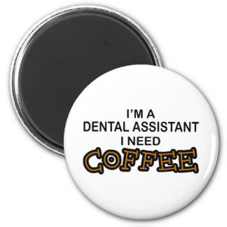 Café de la necesidad - ayudante de dentista imán redondo 5 cm