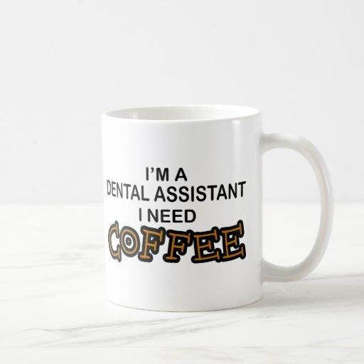 Café de la necesidad - ayudante de dentista taza