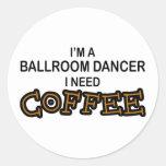 Café de la necesidad - bailarín del salón de baile pegatinas redondas