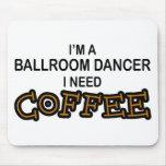 Café de la necesidad - bailarín del salón de baile tapete de ratón