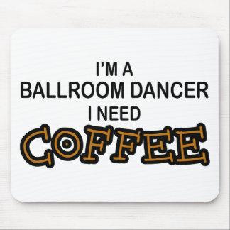 Café de la necesidad - bailarín del salón de baile alfombrilla de raton