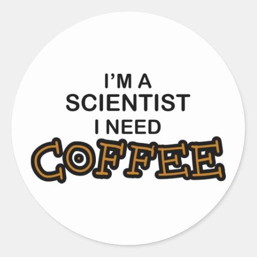 Café de la necesidad - científico pegatina redonda