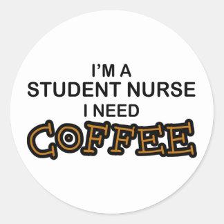 Café de la necesidad - enfermera de estudiante etiquetas redondas