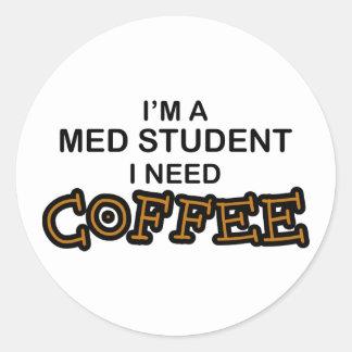 Café de la necesidad - estudiante del MED Pegatina Redonda