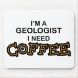 Café de la necesidad - geólogo alfombrillas de ratones