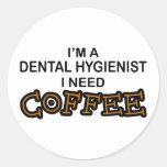 Café de la necesidad - higienista dental pegatina redonda