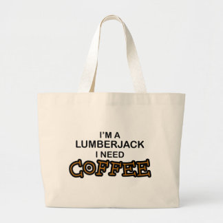 Café de la necesidad - leñador bolsa tela grande