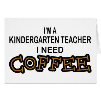 Café de la necesidad - maestro de jardín de infanc tarjeta de felicitación