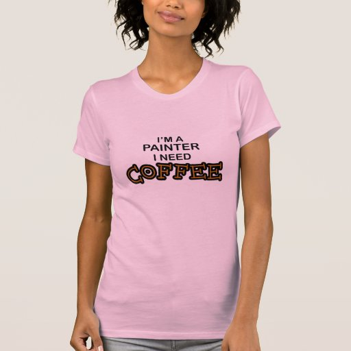 Café de la necesidad - pintor camiseta