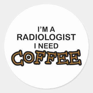 Café de la necesidad - radiólogo pegatina redonda