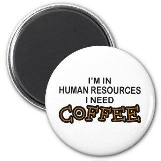 Café de la necesidad - recursos humanos imán redondo 5 cm