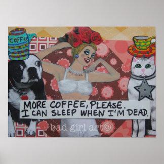 CAFÉ DE POSTER-MORE POR FAVOR. PUEDO DORMIR PÓSTER