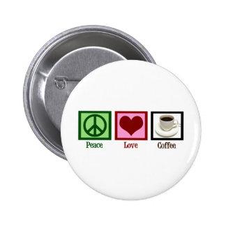 Café del amor de la paz pin redondo de 2 pulgadas