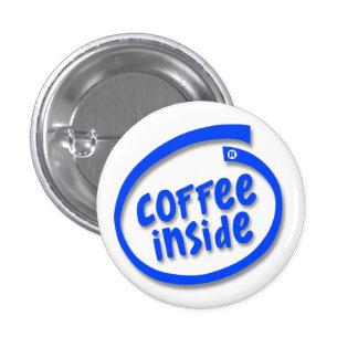 Café dentro pin redondo de 1 pulgada