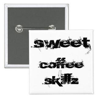 Café dulce Skillz Pin