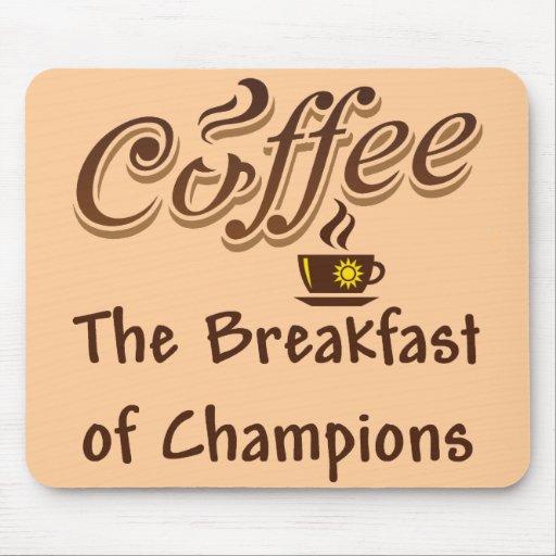Café el desayuno de campeones tapetes de ratones