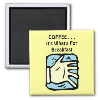 CAFÉ…. Es cuál está para el desayuno Imán Cuadrado