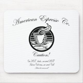 Café express americano Co.   ¡Nuestras bebidas cal Mouse Pad
