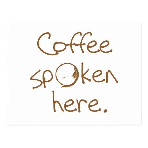 Café hablado aquí postal