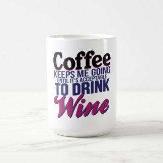 Café hasta que sea aceptable beber el vino taza básica blanca