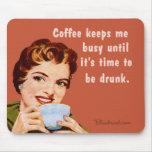 café, hasta que sea hora de ser bebido alfombrilla de ratón