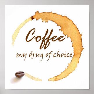 Café - mi droga de la opción poster