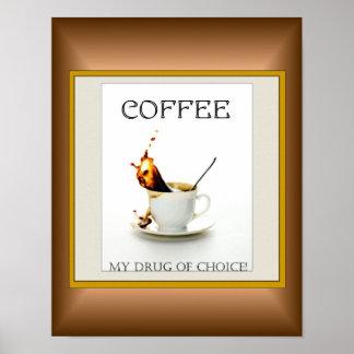 Café - mi droga de la opción póster