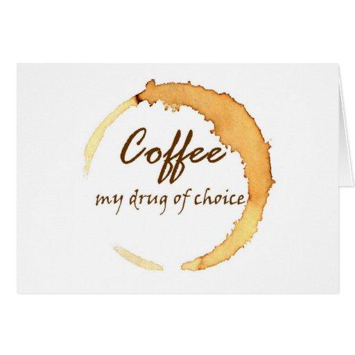 Café - mi droga de la opción tarjeta de felicitación