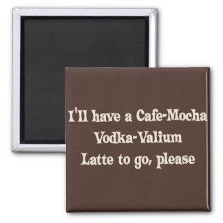 Cafe-Mocha Vodka-Valium Latte 2 Inch Square Magnet
