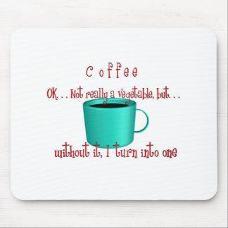 Café. .not una verdura alfombrillas de ratones