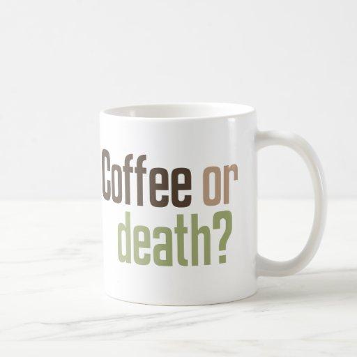 ¿Café o muerte? Taza Clásica
