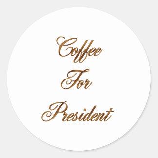 Café para el presidente pegatinas redondas