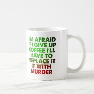Café para la taza divertida del asesinato