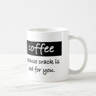 café, porque la grieta es mala para usted taza básica blanca