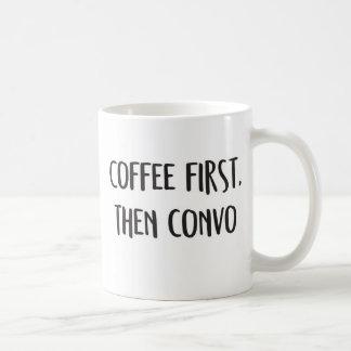 Café primero, entonces convo. taza de café