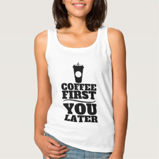 Café primero, usted taza de café del papel playera de tirantes básica