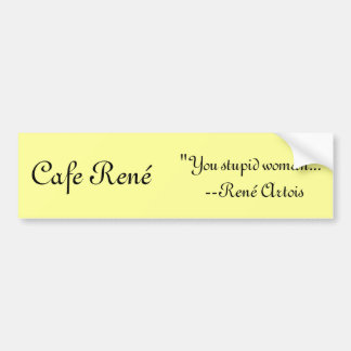 Cafe René Bumper Sticker