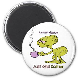 Café: Ser humano inmediato Imán Redondo 5 Cm