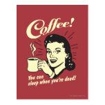 Café: Usted puede dormir cuando absolutamente Postales