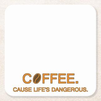Café. Vida de la causa peligrosa -- cita del café Posavasos Personalizable Cuadrado
