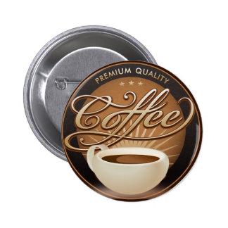 Café y taza de café superiores pin redondo de 2 pulgadas