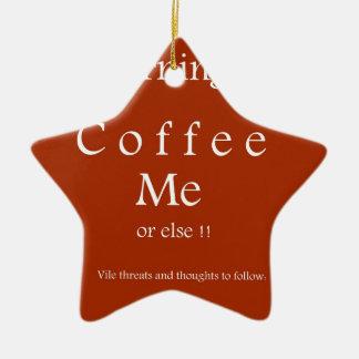 ¡Café yo! Regalos del humor por Sharles Ornamentos De Navidad