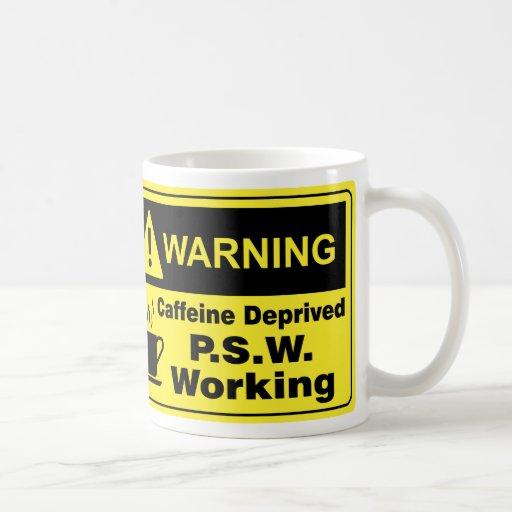 Cafeína que advierte P.S.W. Taza De Café